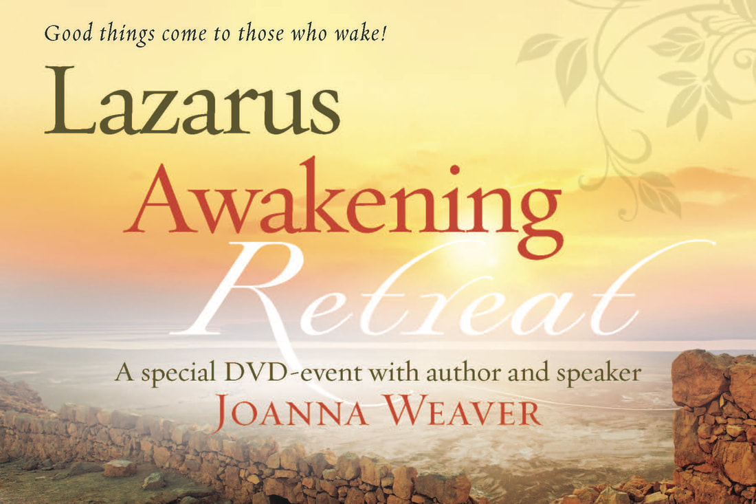 Image, Good things come to those who WAKE!  Lazarus Awakening Retreat, A special DVD-event with author and speaker Joanna Weaver.